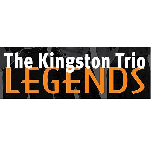 Play & Download The Kingston Trio: Legends by The Kingston Trio | Napster