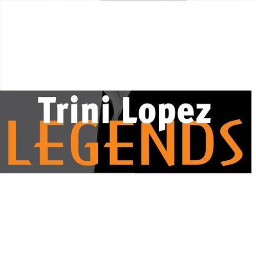 Play & Download Trini Lopez: Legends by Trini Lopez | Napster