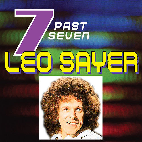 Play & Download Leo Sayer…Past Seven by Leo Sayer | Napster