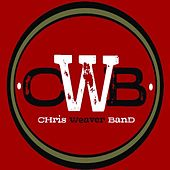 Standaing In Line by Chris Weaver Band
