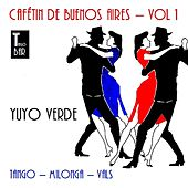 Cafetín de Buenos Aires, Vol. 1 - Vuyo Verde by Various Artists
