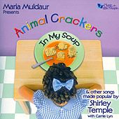 Play & Download Animal Crackers In My Soup: Songs Of Shirley... by Maria Muldaur | Napster