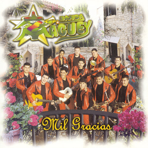 Play & Download Mil Gracias by Banda Maguey | Napster