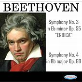 Play & Download Beethoven: Symphonies N° 3 Eroica, Op. 55 and N° 4, Op. 60 by Armonie Symphony Orchestra | Napster