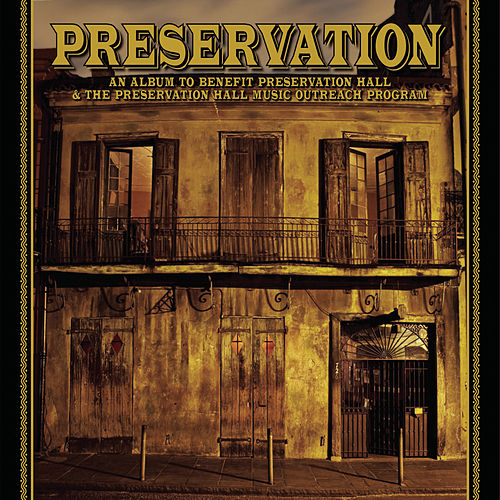 An Album To Benefit Preservation Hall & The Preservation Hall Music Outreach Program (DELUXE VERSION) by Preservation Hall Jazz Band
