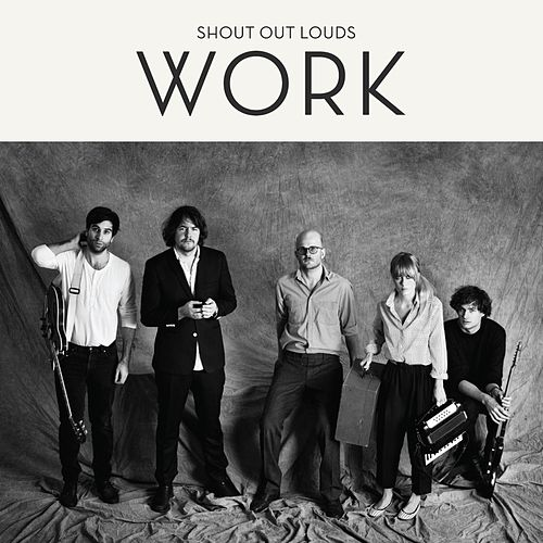 Play & Download Work by Shout Out Louds | Napster