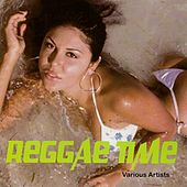 Play & Download Reggae Time by Various Artists | Napster