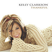 Play & Download Thankful by Kelly Clarkson | Napster