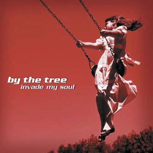 Play & Download Invade My Soul by By The Tree | Napster