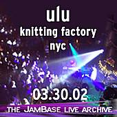 Play & Download 03-30-02 - Knitting Factory - NYC by ulu | Napster