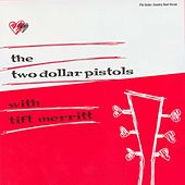 The Two Dollar Pistols With Tift Merritt by Two Dollar Pistols
