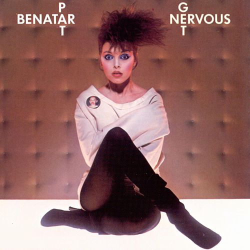 Get Nervous by Pat Benatar
