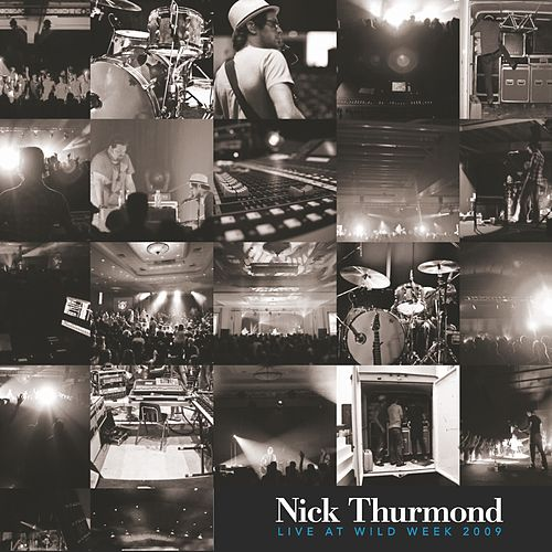 Play & Download Live at Wild Week 2009 by Nick Thurmond | Napster