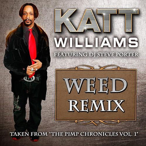 Play & Download Weed Remix by Katt Williams | Napster