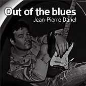 Play & Download Out Of The Blues (Single) by Jean-Pierre Danel | Napster