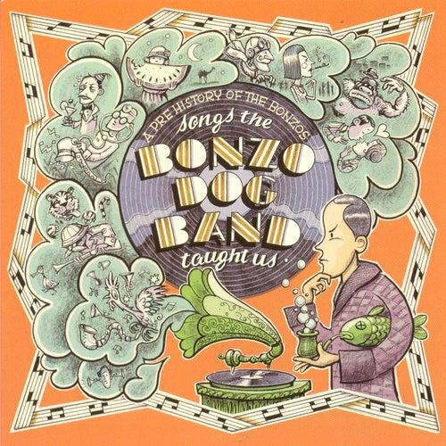 Songs The Bonzo Dog Band Taught Us by Bonzo Dog Band