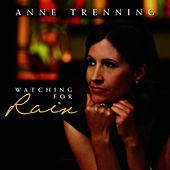 Watching For Rain by Anne Trenning