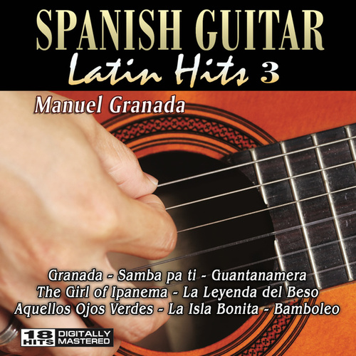 Spanish Guitar Latin Hits 3 by Manuel Granada