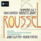 Play & Download Albert Roussel: Symphonies, Piano Concerto, Bacchus et Ariane by Various Artists | Napster