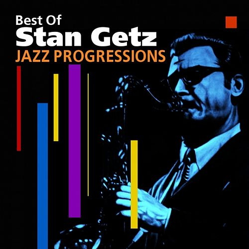 Play & Download Jazz Progressions (Best Of) by Stan Getz | Napster