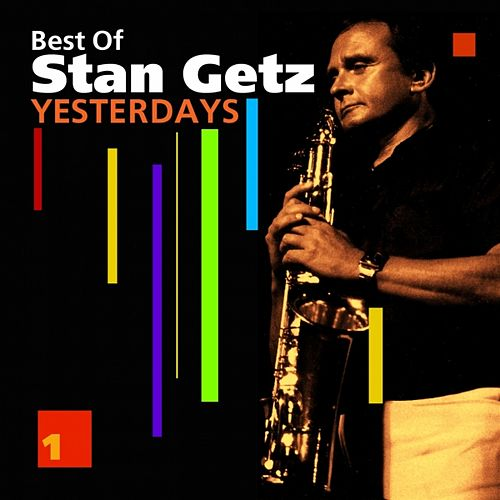 Yesterdays (Best of) by Stan Getz