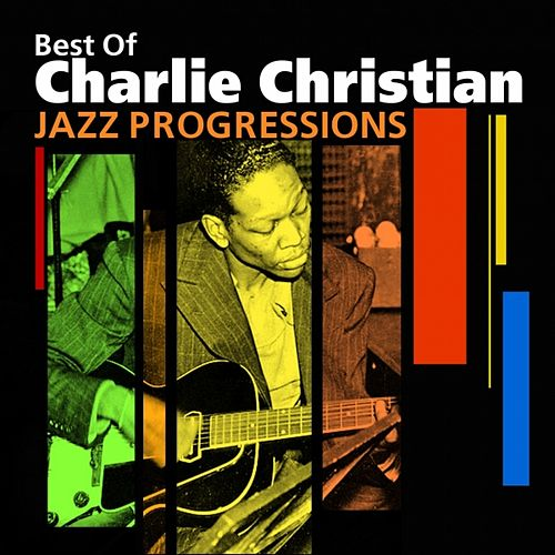 Play & Download Jazz Progressions (Best Of) by Charlie Christian | Napster