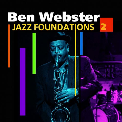 Play & Download Jazz Foundations  Vol. 2 by Ben Webster | Napster