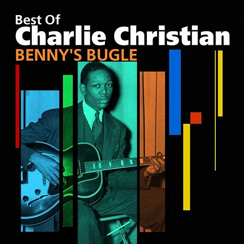 Benny's Bugle (Best Of) by Charlie Christian