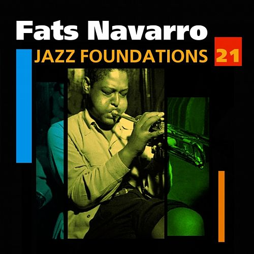 Play & Download Jazz Foundations Vol. 21 by Fats Navarro | Napster