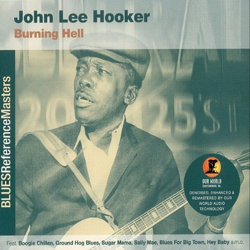Play & Download Burning Hell by John Lee Hooker | Napster