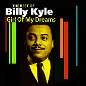 Play & Download Girl Of My Dreams (The Best Of) by Billy Kyle | Napster