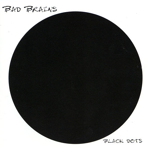 Black Dots by Bad Brains