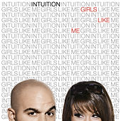 Play & Download Girls Like Me by Intuition | Napster