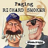 Paging Richard Smoker by Bob & Tom