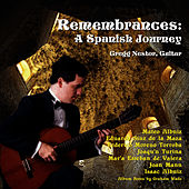 Remembrances: A Spanish Journey by Gregg Nestor