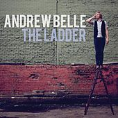 The Ladder by Andrew Belle