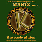 Reinforced Presents Manix - The Early Plates Vol.2 by Manix