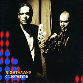 Play & Download Citizen Wayne by Nighthawks | Napster