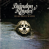 Play & Download Head Above Water by Brandon Rhyder | Napster