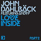 Play & Download Love Inside [Part 2] by John Dahlbäck | Napster