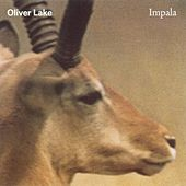 Play & Download Impala by Oliver Lake | Napster