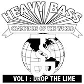 Heavy Bass Champions of the World Vol. 1 by Drop The Lime
