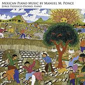 Ponce: Mexican Piano Music by Jorge Federico Osorio