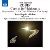 Play & Download Robin, J.-B.: Organ Music by Jean-Baptiste Robin | Napster