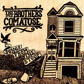 Songs From The Stoop by The Brothers Comatose