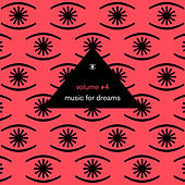 Music for Dreams Vol. 4 (Compiled by Kenneth Bager) by Various Artists