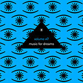 Play & Download Music for Dreams Vol. 7 (Compiled by Kenneth Bager) by Various Artists | Napster