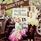 Play & Download Headaches & Heartbreaks EP by The Rankin Twins | Napster