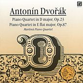Dvorak: Piano Quartets by Martinu Piano Quartet