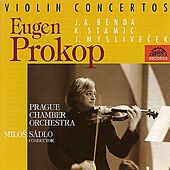 Play & Download Stamitz / Benda / Myslivecek:  Violin Concertos by Evzen Prokop | Napster